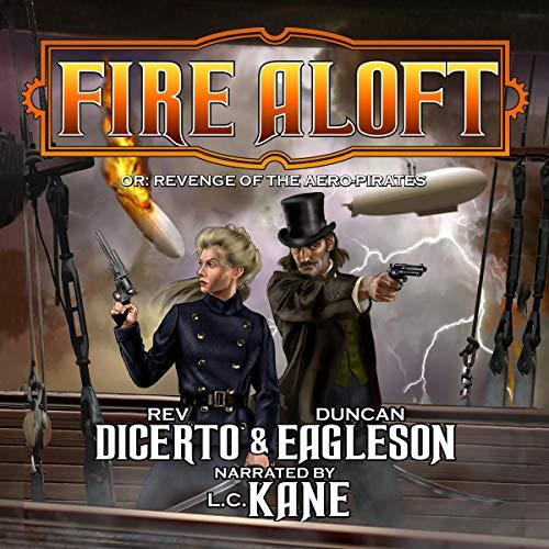 Fire Aloft Audiobook By Rev DiCerto, Duncan Eagleson cover art