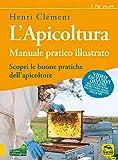 L'apicoltura. Manuale pratico illustrato