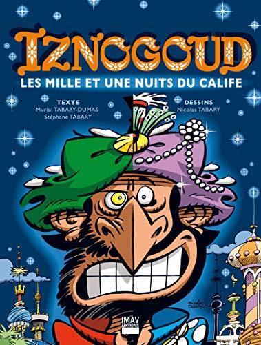 Iznogoud - tome 28 - Les mille et une nuits du calife (BANDE DESSINEE)