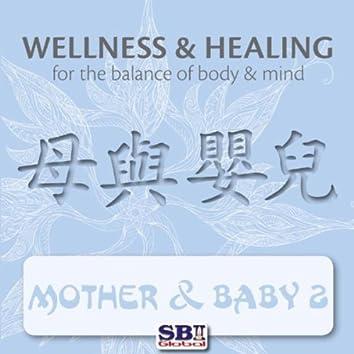 Wellness & Healing ..... Mother & Baby 2