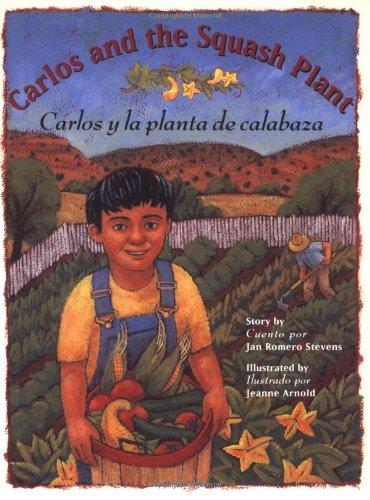 Compare Textbook Prices for Carlos and the Squash Plant / Carlos y la planta de calabaza Multilingual Edition Bilingual Edition ISBN 9780873586252 by Stevens, Jan Romero,Stevens, Jeanne