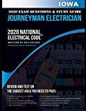 Iowa 2020 Journeyman Electrician Exam Questions and Study Guide: 400+ Questions for study on the National Electrical Code