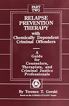 Relapse Prevention Therapy With Chemically Dependent Criminal Offenders: The Relapse Prevention Workbook for the Criminal Offender 0830906444 Book Cover
