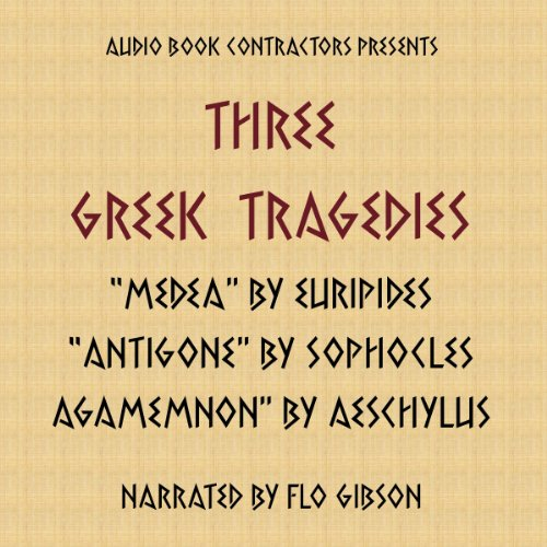 Three Greek Tragedies                   By:                                                                                                                                 Euripides,                                                                                        Sophocles,                                                                                        Aeschylus                               Narrated by:                                                                                                                                 uncredited                      Length: 4 hrs and 40 mins     Not rated yet     Overall 0.0
