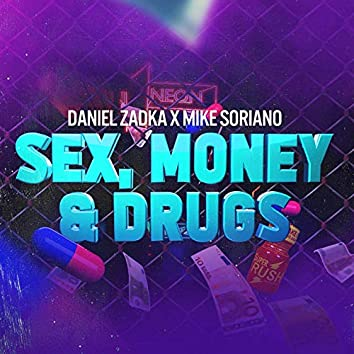 Sex, Money & Drugs
