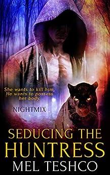 Seducing the Huntress (Nightmix Book 3) by [Mel Teshco, Studio ENP]