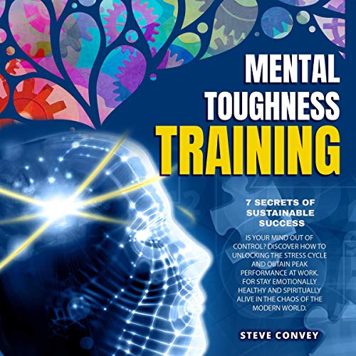 Mental Toughness Training, 7 Secrets of Sustainable Success cover art