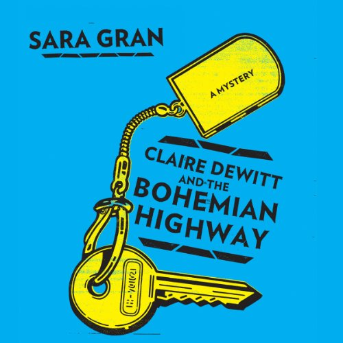 Claire DeWitt and the Bohemian Highway audiobook cover art