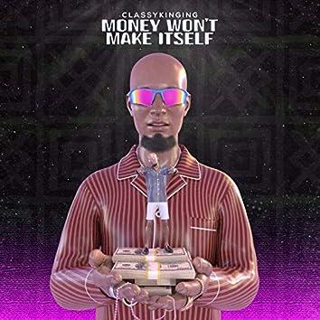 MWMI (Money Won't Make Itself)