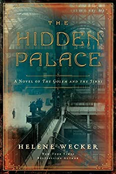 The Hidden Palace  A Novel of the Golem and the Jinni