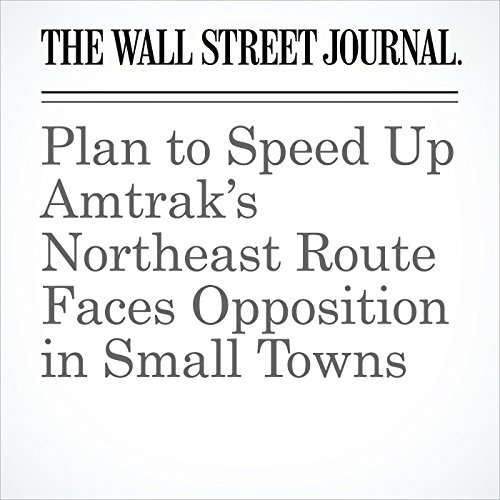 Plan to Speed Up Amtrak's Northeast Route Faces Opposition in Small Towns copertina