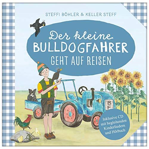 Der kleine Bulldogfahrer geht auf Reisen: Inkl. CD mit begleitenden Kinderliedern und Hörbuch