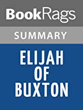 Summary & Study Guide Elijah of Buxton by Christopher Paul Curtis