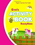 Eva's Activity Book: Unicorn 100 + Fun Activities   Ready to Play Paper Games + Blank Storybook & Sketchbook Pages for Kids   Hangman, Tic Tac Toe, ... Name Letter E   Road Trip Entertainment