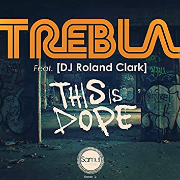 This is Dope (feat. DJ Roland Clark)