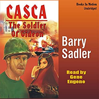Casca: Soldier of Gideon: Casca Series #20                   By:                                                                                                                                 Barry Sadler                               Narrated by:                                                                                                                                 Gene Engene                      Length: 5 hrs and 25 mins     31 ratings     Overall 4.5