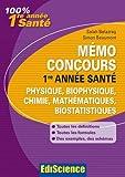 Mémo Concours 1re année Santé - Physique, biophysique, chimie, mathématiques, biostatistiques