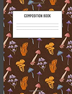 Composition Book: Autumn Wild Mystical Mushrooms Pattern Notebook, 200 pages College ruled (7.44 x 9.69)