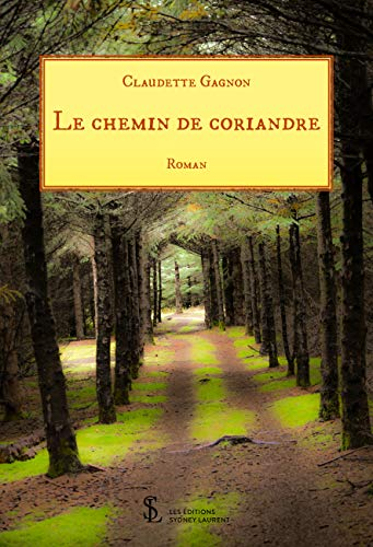 Le chemin de Coriandre (French Edition)