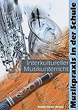 Interkultureller Musikunterricht. Mit CD (Musikpraxis in der Schule)