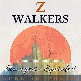 Z Walkers: Strangers - Episode 4 audiobook cover art