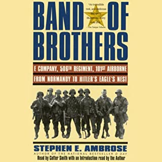 Band of Brothers                   By:                                                                                                                                 Stephen E. Ambrose                               Narrated by:                                                                                                                                 Cotter Smith                      Length: 4 hrs and 33 mins     615 ratings     Overall 4.4