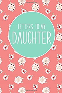 Letters to My Daughter: Keepsake Notebook, Blank Lined Journal to Write in for New Mom and Dad, Baby Shower Gift for Mothe...