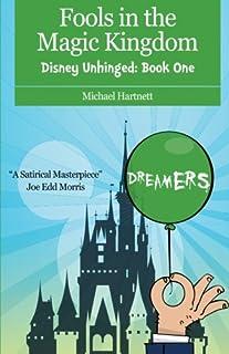 Fools in the Magic Kingdom: Disney Unhinged: Book One (Volume 1)