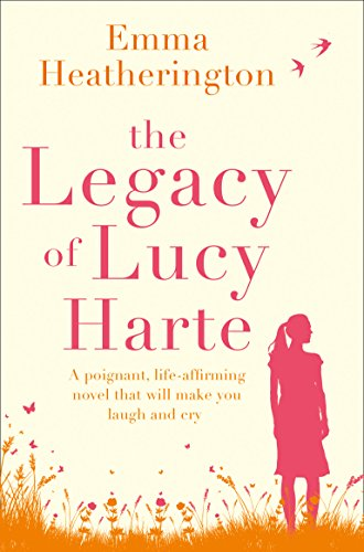 The Legacy of Lucy Harte: A poignant, life-affirming novel that will make you laugh and cry (English Edition)