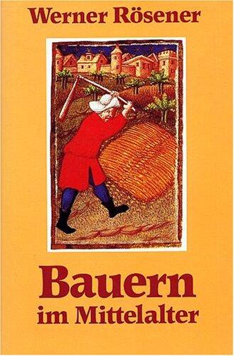 Bauern im Mittelalter [Lizenzausgabe Buchnr. 07176-1]