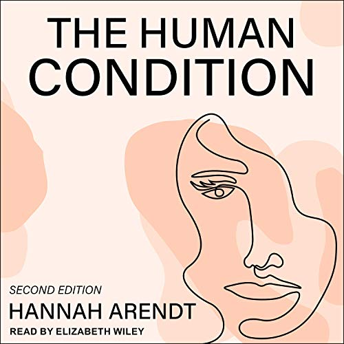 The Human Condition (Second Edition) Audiobook By Hannah Arendt cover art