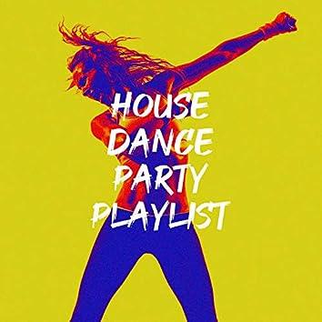 House Dance Party Playlist