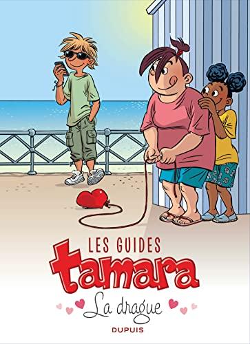 Les guides Tamara - tome 1 - La drague