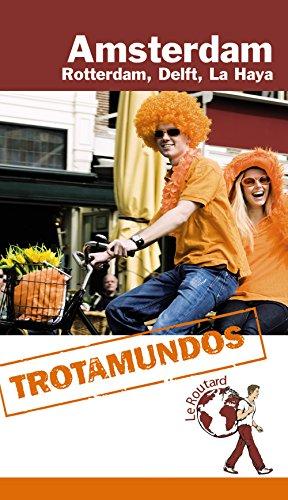 Amsterdam, Rotterdam, Delft, La Haya (Trotamundos - Routard)