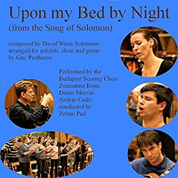 Upon My Bed by Night (Arr. by Guy Protheroe for Choir, Alto and Bass Soloists, Guitar)
