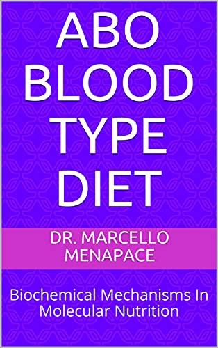 ABO Blood Type Diet: Biochemical Mechanisms In Molecular Nutrition (English Edition)