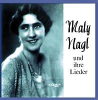 Maly Nagl & Ihre Lieder