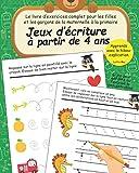 Jeux d'écriture à partir de 4 ans: Le livre d'exercices complet pour les filles et les garçons de la maternelle à la primaire: Apprends avec le ... pour enfants qui favorise la concentration