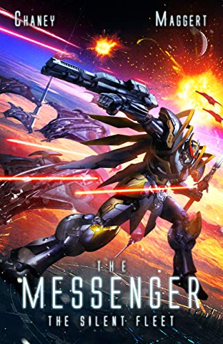 The Silent Fleet: A Military Scifi Epic (The Messenger Book 4)