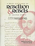 """""""A Brief Discourse of Rebellion and Rebels"""" by G - A Newly Uncovered Manuscript Source for Shakespeare`s Plays: A Newly Uncovered Manuscript Source for Shakespeare's Plays - Dennis McCarthy"""