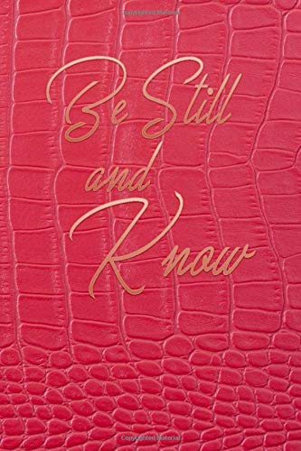 Be Still and Know : Snakeskin Notebook Journal Pink Snake Skin Style: Pink Snake Skin Style Lined Notebook / Journal Gift, 100 Pages, 6x9, Soft Cover, Matte Finish