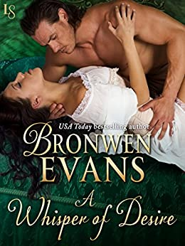 A Whisper of Desire: A Disgraced Lords Novel (The Disgraced Lords Book 4) by [Bronwen Evans]