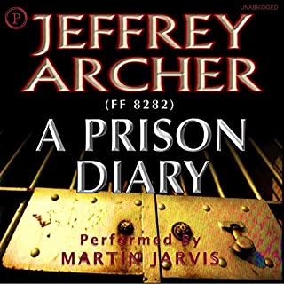 A Prison Diary                   Written by:                                                                                                                                 Jeffrey Archer                               Narrated by:                                                                                                                                 Martin Jarvis                      Length: 7 hrs and 25 mins     2 ratings     Overall 5.0