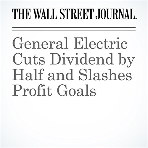 General Electric Cuts Dividend by Half and Slashes Profit Goals copertina