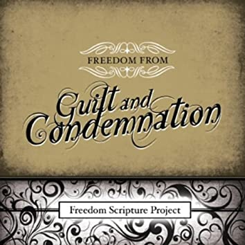 Freedom from Guilt and Condemnation