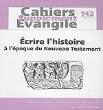 Ecrire l'Histoire a l'Epoque du Nouveau Testament Sce 142