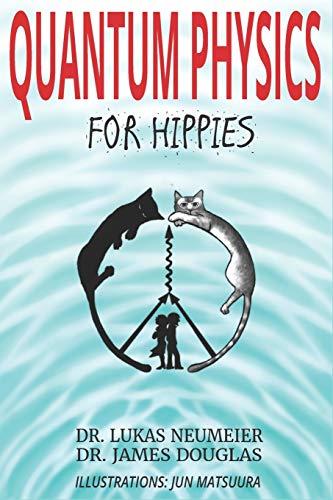 Quantum Physics for Hippies