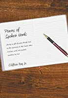 Poems of Spoken Words: Sharing My Gift of Poetry Through God, My Life Experiences to Help Inspire Others in Today's World, and Prophetic Revelations by God
