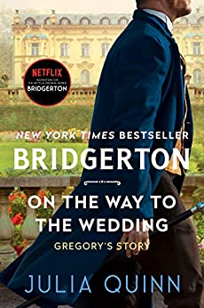 On the Way to the Wedding: Bridgerton (Bridgertons Book 8) by [Julia Quinn]