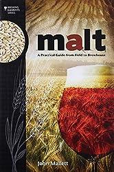 Malt - A Practical Guide from Field to Brewhouse, le livre pour brasseur expliquant tout sur le malt, le maltage et la bière